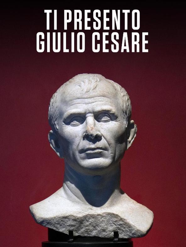 Ti presento Giulio Cesare -