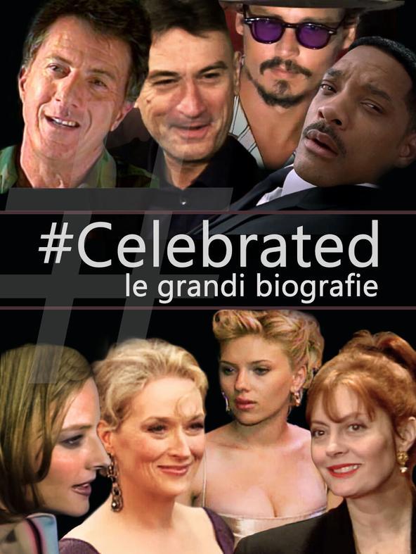 Celebrated: le grandi biografie
