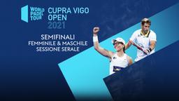 Cupra Vigo Open: Semifinali F/M Sessione serale