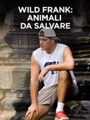 Wild Frank: animali da salvare