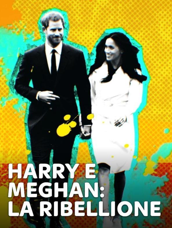 Harry e Meghan: la ribellione - 1^TV
