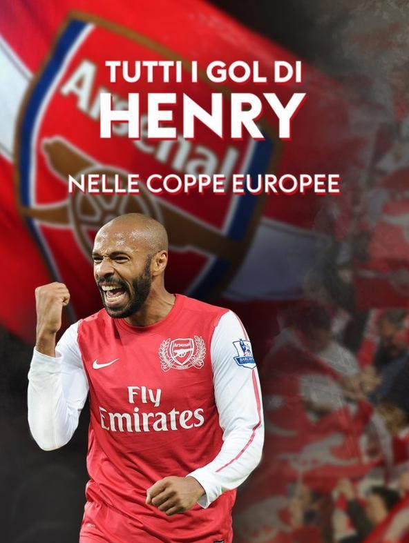 Tutti i gol di Henry nelle Coppe Europee
