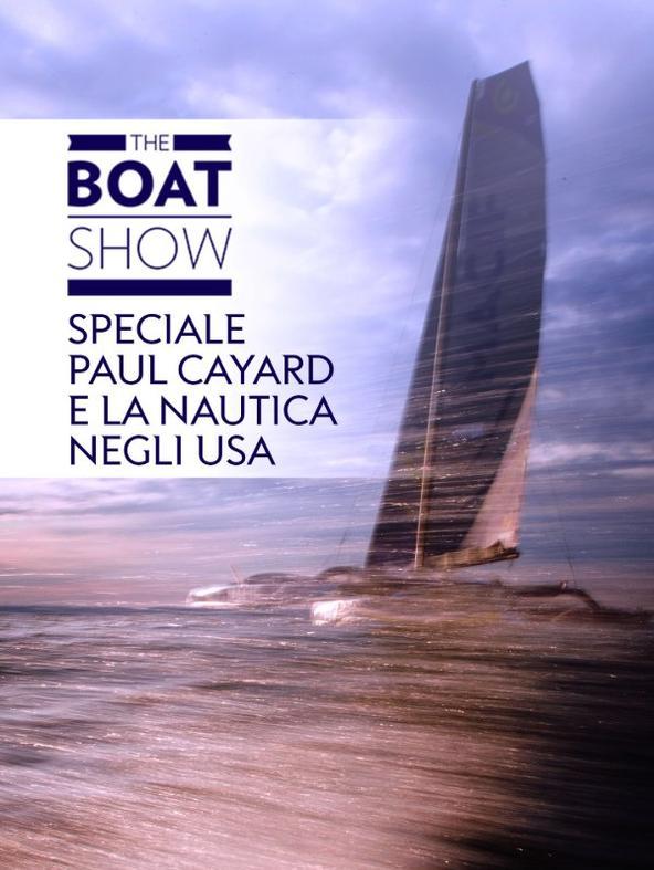 The Boat Show 2020 - Paul Cayard e la nautica negli USA