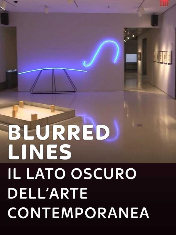 Blurred Lines - Il lato oscuro dell'arte contemporanea