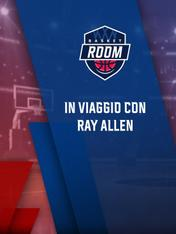 S2021 Ep4 - Basket Room : In viaggio con Ray Allen