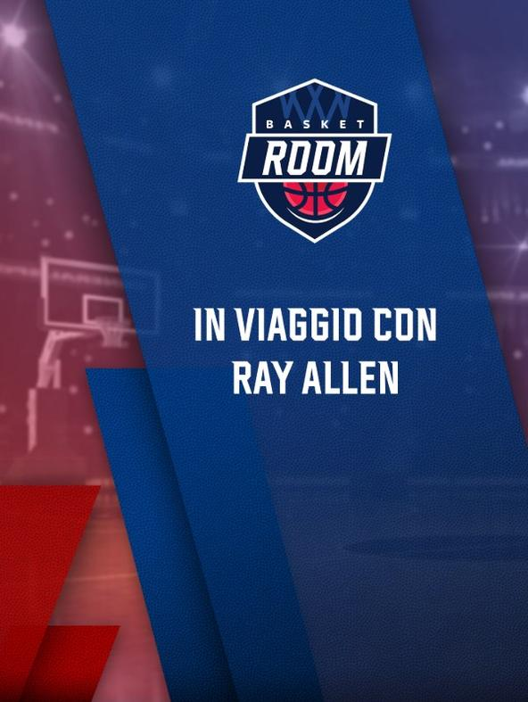 S2021 Ep4 - Basket Room : In viaggio con Ray Allen
