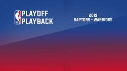 2019: Raptors - Warriors