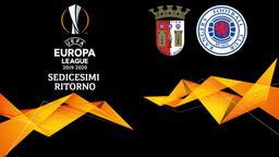Braga - Rangers. Sedicesimi Ritorno
