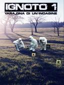 Ignoto 1 - Yara, DNA di un'indagine