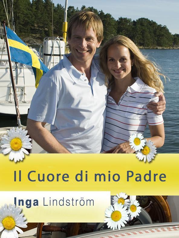 Inga Lindstrom - Il cuore di mio padre