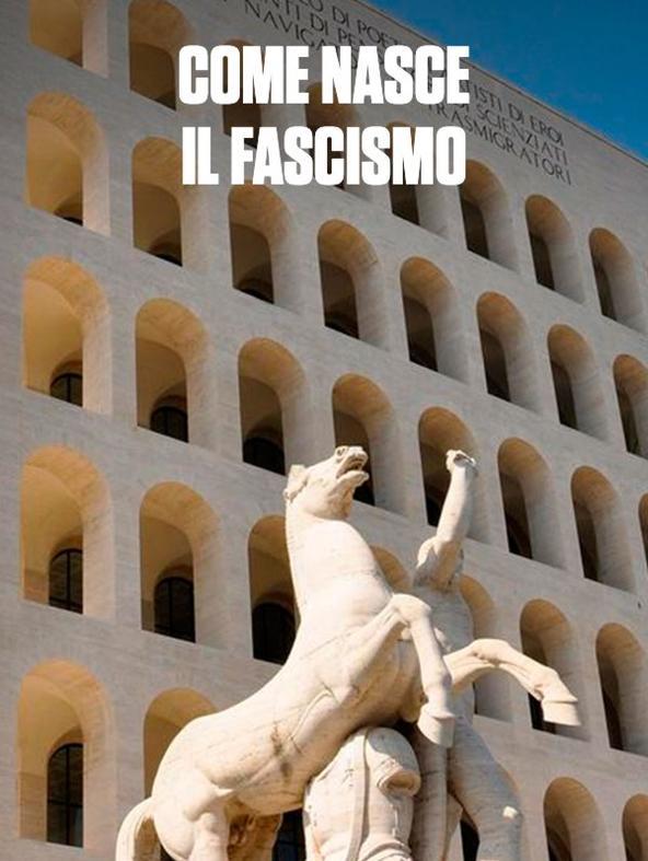 Come nasce il fascismo