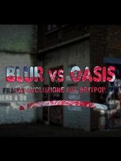 Blur vs. Oasis - La rivoluzione del Britpop