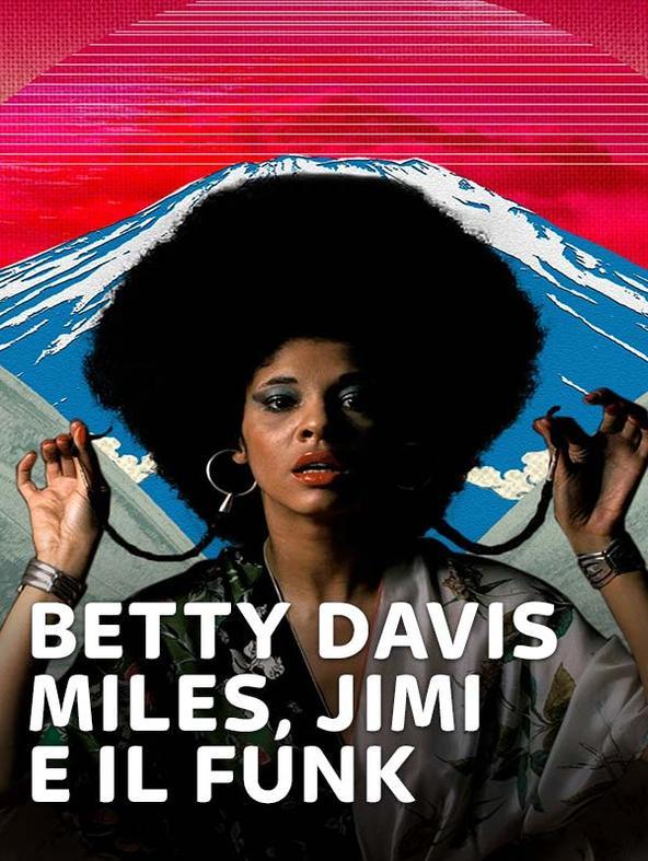 Betty Davis - Miles, Jimi e il funk