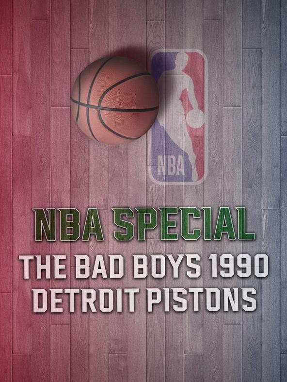 The Bad Boys 1990 Detroit Pistons