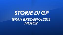 G. Bretagna, Silverstone 2013. Moto2
