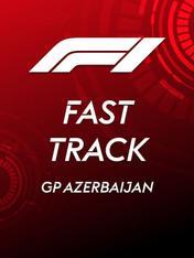 S2021 Ep6 - F1 Fast Track: GP Azerbaijan