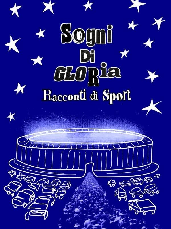 Sogni di gloria - Racconti di sport