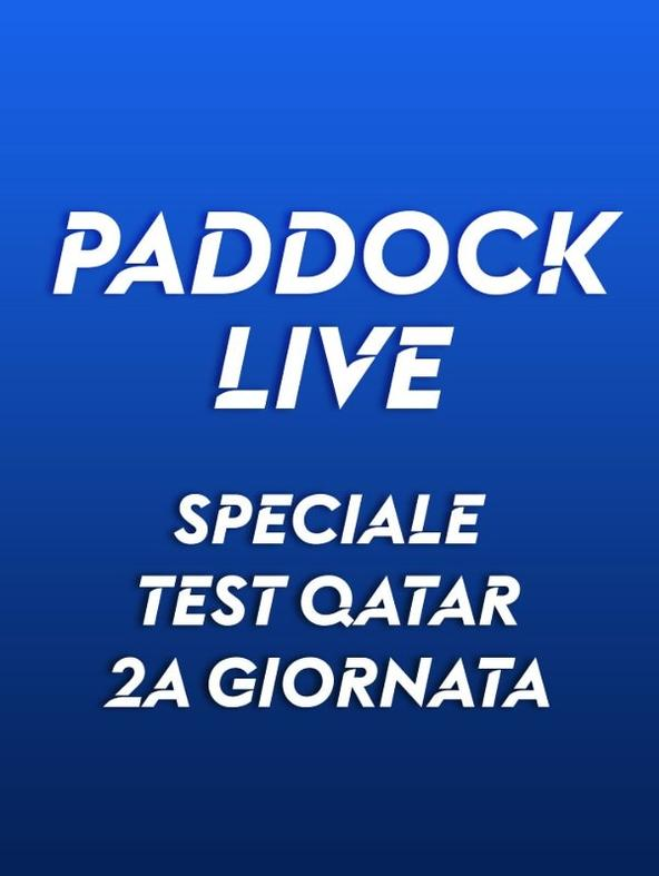 S2021 Ep2 - Paddock Live - Speciale Test Qatar 2a g.