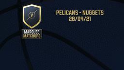 Pelicans - Nuggets 28/04/21